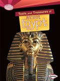 Tools and Treasures of Ancient Egypt (Searchlight Books - What Can We Learn from Early Civil...