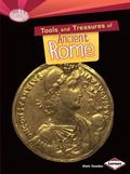 Tools and Treasures of Ancient Rome (Searchlight Books - What Can We Learn from Early Civili...