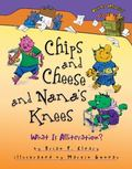 Chips and Cheese and Nana's Knees : What Is Alliteration?