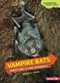 Vampire Bats : Nighttime Flying Mammals