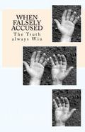 When Falsely Accused : Little Lies That carry no truth... and Time