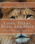 Lions, Tigers, Bears and More : A Read with Me, Pops Book