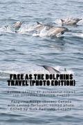 Free As the Dolphins Travel : Voager Gratos et Alternatif Comme les Dauphins