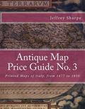 Antique Map Price Guide No. 3 : Printed Maps of Italy, from 1477 To 1850