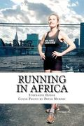 Running in Africa : Adventures running and teaching in Africa