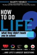 How to Do Life : What they didn't teach you in School