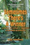 Sometimes There's a Winner: A Story of Poverty, Injustice & Revenge in Jamaica