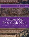 Antique Map Price Guide No. 6 : Printed Maps of Scandinavia, from 1482 To 1850