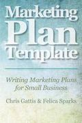 Marketing Plan Template : Writing Marketing Plans for Small Business