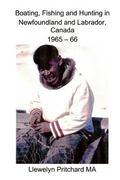 Boating, Fishing and Hunting in Newfoundland and Labrador, Canada 1965 - 66 : Nain Photo Alb...