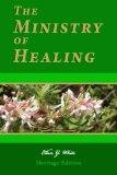 The Ministry of Healing: Illustrated (Heritage Edition)