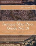 Antique Map Price Guide No. 18 : Printed Maps of South America, from 1528 To 1850