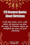 129 Greatest Quotes about Christmas : Could what artists, actors and world leaders say about...