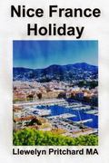 Nice France Holiday : A budget Short-break