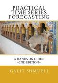 Practical Time Series Forecasting : A Hands-on Guide [2nd Edition]
