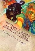 Mysteries of Topanga Canyon a Natural History of California