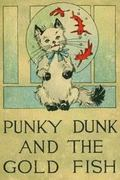 Punky Dunk and the Gold Fish : The Punky Dunk Series