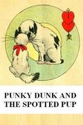 Punky Dunk and the Spotted Pup : The Punky Dunk Series