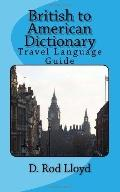 British to American Dictionary : Travel Language Guide