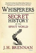 Whisperers : The Secret History of the Spirit World