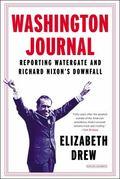 Washington Journal : Reporting Watergate and Richard Nixon's Downfall