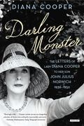 Darling Monster : The Letters of Lady Diana Cooper to Son John Julius Norwich, 1939-1952