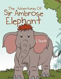 Adventures of Sir Ambrose Elephant : A Visit to the City