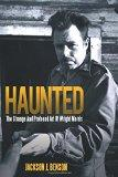 Haunted: The Strange And Profound Art Of Wright Morris