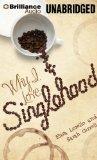 Why I Love Singlehood: A Novel