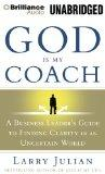 God is My Coach: A Business Leader's Guide to Finding Clarity in an Uncertain World