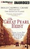 The Great Pearl Heist: London's Greatest Thief and Scotland Yard's Hunt for the World's Most...