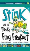 Stink and the Freaky Frog Freakout