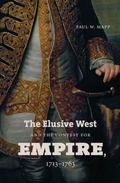 Elusive West and the Contest for Empire, 1713-1763