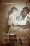 Cooking in Other Women's Kitchens : Domestic Workers in the South,1865-1960