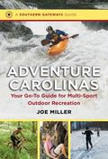 Adventure Carolinas : Your Go-To Guide for Multi-Sport Outdoor Recreation