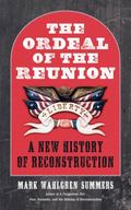 Ordeal of the Reunion : A New History of Reconstruction