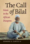 Call of Bilal : Islam in the African Diaspora