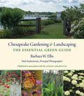 Chesapeake Gardening and Landscaping : The Essential Green Guide