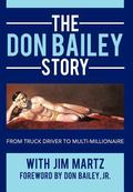 Don Bailey Story : From Truck Driver to Multi-Millionaire