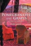 Pomegranates and Grapes: Landscapes From My Childhood