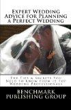 Expert Wedding Advice for Planning a Perfect Wedding: The Tips & Secrets You Need to Know fr...
