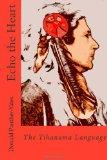 Echo the Heart:  The Tihanama Language: The Tihanama Language. Word-list, English Glossary a...
