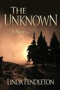 The Unknown: A Novel