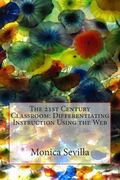 21st Century Classroom: Differentiating Instruction Using the Web