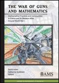 War of Guns and Mathematics : Mathematical Practices and Communities in France and Its Weste...
