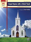 Gospel Hymns with a Velvet Touch: 10 Elegant Settings of Beloved Hymns (Sacred Performer Col...
