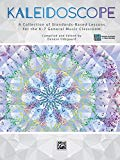 Kaleidoscope: A Collection of Standards-Based Lessons for the K--7 General Music Classroom (...