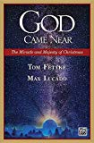 God Came Near: The Miracle and Majesty of Christmas (Preview Pack), Book & CD (Alfred Sacred)