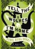 Tell the Wolves I'm Home (Library Edition)