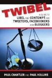 Twibel - A Guide To Libel For Facebookers, Bloggers & Tweeters